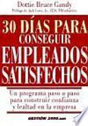 Libro de 30 Días Para Conseguir Empleados Satisfechos