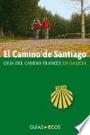 Libro de El Camino De Santiago En Galicia. De O Cebreiro A Finisterre