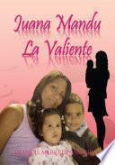 Libro de Juana Mandu La Valiente