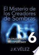 Libro de El Misterio De Los Creadores De Sombras, Parte 6 (final)