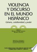 Libro de Violencia Y Discurso En El Mundo Hispánico. Género, Cotidianidad Y Poder