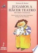 Libro de Jugamos A Hacer Teatro