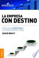 Libro de Empresa Con Destino, La