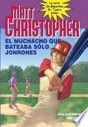 Libro de El Muchacho Que Bateaba Solo Jonrones /the Kid Who Only Hit Homers