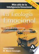 Libro de La Ecologia Emocional / Emotional Ecology: The Art Of Positive Transformation Of Emotions