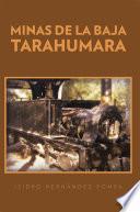 Libro de Minas De La Baja Tarahumara