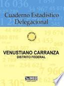 Libro de Venustiano Carranza Distrito Federal. Cuaderno Estadístico Delegacional 1996