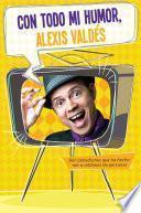 Libro de Con Todo Mi Humor, Alexis Valdés