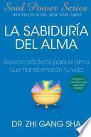 Libro de La Sabiduria Del Alma (soul Wisdom; Spanish Edition)