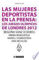 Libro de Las Mujeres Deportistas En La Prensa: Los Juegos Olímpicos De Londres 2012