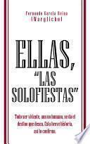 Libro de Ellas, Las Solofiestas