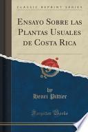 Libro de Ensayo Sobre Las Plantas Usuales De Costa Rica (classic Reprint)