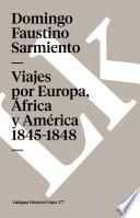 Libro de Viajes Por Europa, África Y América 1845 1848