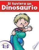 Libro de Si Tuviera Un Dinosaurio