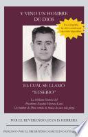 Libro de Y Vino Un Hombre De Dios El Cual Se LlamÓ  Eusebio