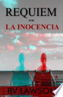Libro de Requiem Por La Inocencia