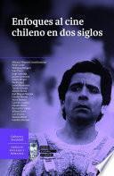 Libro de Enfoques Al Cine Chileno En Dos Siglos