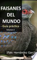 Libro de Faisanes Del Mundo. Guía Práctica   Volumen 2