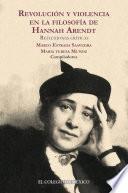 Libro de Revolución Y Violencia En La Filosofía De Hannah Arendt.