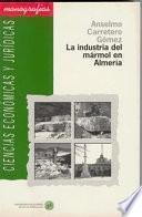 Libro de La Industria Del Mármol En Almería