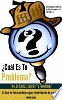Libro de ¿cuál Es Tu Problema?: No, En Serio, ¿cuál Es Tu Problema?