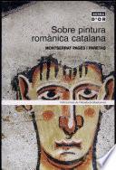 Libro de Sobre Pintura Romànica Catalana