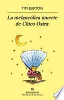 Libro de La Melancólica Muerte De Chico Ostra