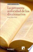 Libro de La Presunta Autoridad De Los Diccionarios
