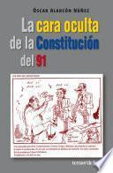 Libro de La Cara Oculta De La Constitucion Del 91