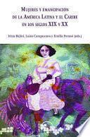 Libro de Mujeres Y Emancipación De La América Latina Y El Caribe En Los Siglos Xix Y Xx