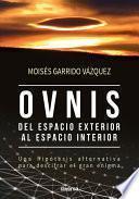 Libro de Ovnis, Del Espacio Exterior Al Espacio Interior