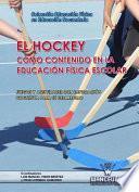 Libro de El Hockey Como Contenido En Educación Física Escolar