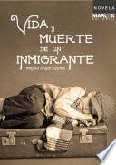 Libro de Vida Y Muerte De Un Inmigrante