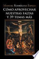 Libro de Cómo Aprovechar Nuestras Faltas Y 39 Temas Más