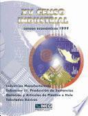 Libro de Xv Censo Industrial. Censos Económicos 1999. Industrias Manufactureras Subsector 35. Producción De Sustancias Químicas Y Artículos De Plástico O Hule. Tabulados Básicos