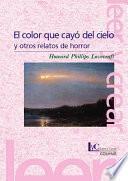 Libro de El Color Que Cayó Del Cielo Y Otros Relatos De Horror