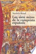 Libro de Los Siete Mitos De La Conquista Española
