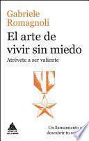 Libro de El Arte De Vivir Sin Miedo