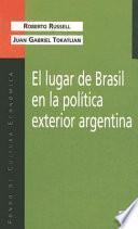 Libro de El Lugar De Brasil En La Política Exterior Argentina