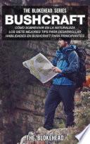 Libro de Bushcraft: Cómo Sobrevivir En La Naturaleza.