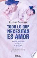 Libro de Todo Lo Que Necesitas Es Amor Y Otras Mentiras Sobre El Matrimonio