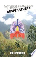 Libro de Conceptos Y Estrategias En Terapia Respiratoria