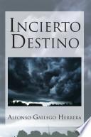 Libro de Incierto Destino