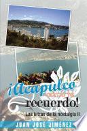 Libro de ¡acapulco, Cómo Te Recuerdo!