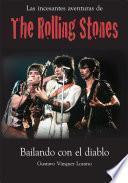 Libro de Las Incesantes Aventuras De Los Rolling Stones : Bailando Con El Diablo