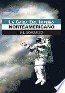 Libro de La Caída Del Imperio Norteamericano