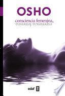 Libro de Consciencia Femenina, Experiencia Femenina