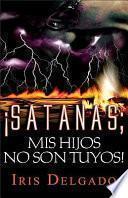 Libro de Satanás, Mis Hijos No Son Tuyos