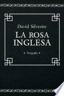 Libro de La Rosa Inglesa: Tragedia Española