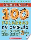 Libro de 100 Palabras En Ingles Que Los Ninos Deben Leer En 3er Grado